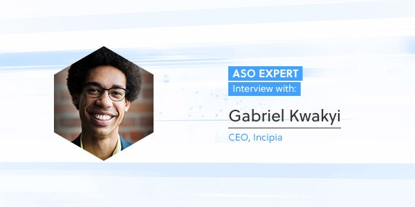 ASO Expert Interview: Gabe Kwakyi