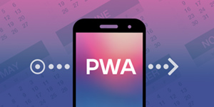 6 reasons Progressive Web Apps are here to stay