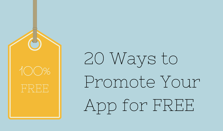 20 Ways to Promote Your App for Free