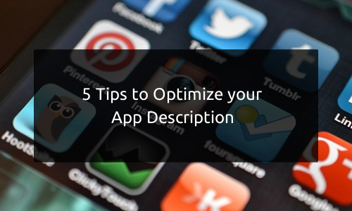 5 Tips to Optimize your App Description