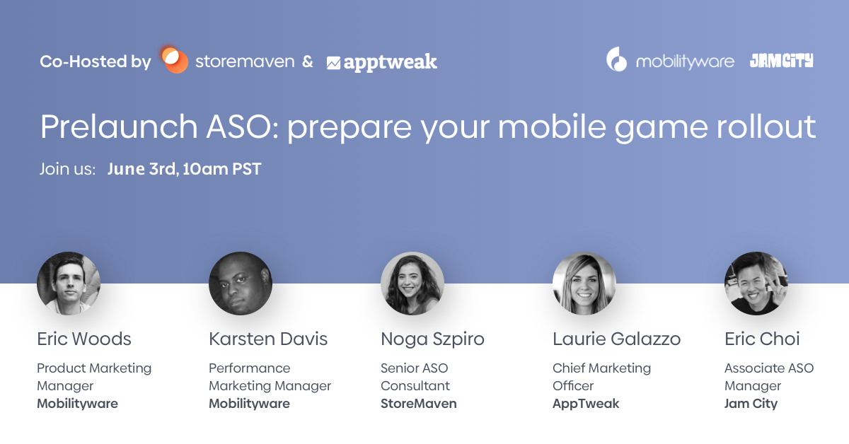 Webinar & ASO Panel: Prelaunch ASO - How to Prepare Your Mobile Game Rollout